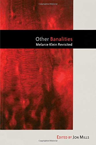 9781583917510: Other Banalities: Melanie Klein Revisited