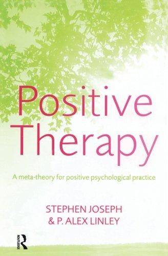 9781583917732: Positive Therapy: A Meta-Theory for Positive Psychological Practice