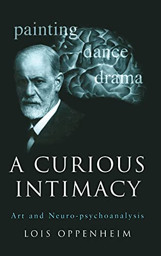 9781583918067: A Curious Intimacy: Art and Neuro-psychoanalysis