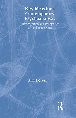 9781583918388: Key Ideas for a Contemporary Psychoanalysis: Misrecognition and Recognition of the Unconscious (The New Library of Psychoanalysis)