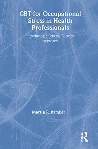 9781583918517: CBT for Occupational Stress in Health Professionals: Introducing a Schema-Focused Approach