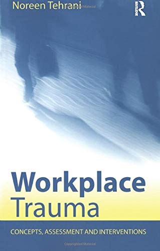 9781583918760: Workplace Trauma: Concepts, Assessment and Interventions