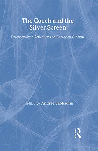 9781583919514: The Couch and the Silver Screen: Psychoanalytic Reflections on European Cinema (The New Library of Psychoanalysis)