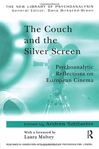 9781583919521: The Couch and the Silver Screen: Psychoanalytic Reflections on European Cinema (The New Library of Psychoanalysis)