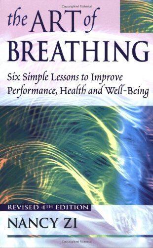 9781583940341: The Art of Breathing: Six Simple Lessons to Improve Performance, Health and Well-being