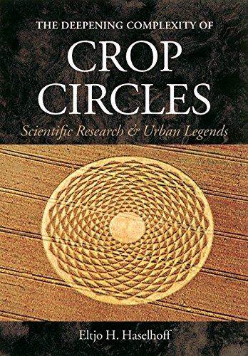 9781583940464: The Deepening Complexity of Crop Circles: Scientific Research and Urban Legends