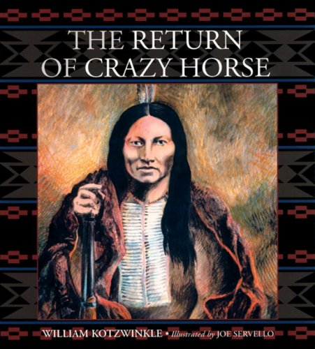 The Return of Crazy Horse: Kotzwinkle, William
