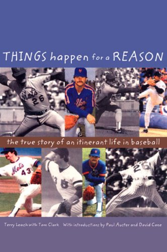 9781583940501: Things Happen for a Reason: The True Story of an Itinerant Life in Baseball