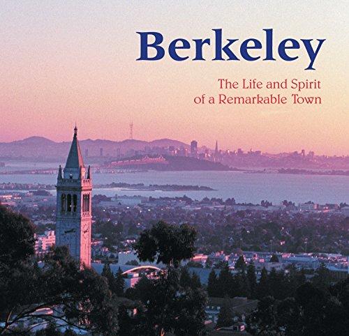 Berkeley: The Life and Spirit of a Remarkable Town: Ellen Weis
