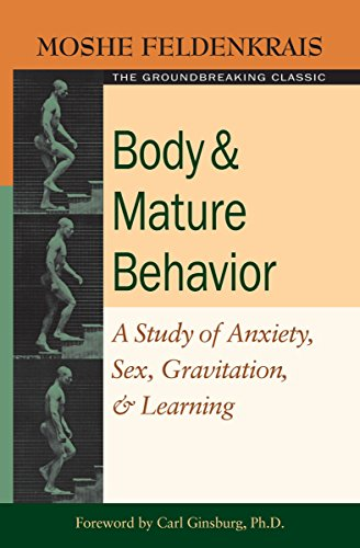 9781583941157: Body and Mature Behavior: A Study of Anxiety, Sex, Gravitation, and Learning