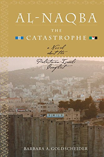 9781583941270: Al-Naqba (The Catastrophe): A Novel About the Palestinian-Israeli Conflict