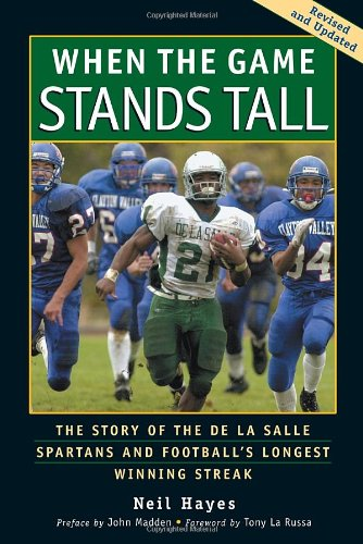 9781583941300: When the Game Stands Tall: The Story of the de La Salle Spartans and Football's Longest Winning Streak