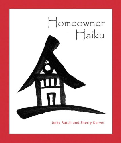 Homeowner Haiku: Sherry Karver; Jerry