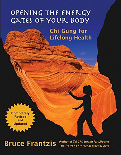 Opening the Energy Gates of Your Body: Frantzis, Bruce Kumar
