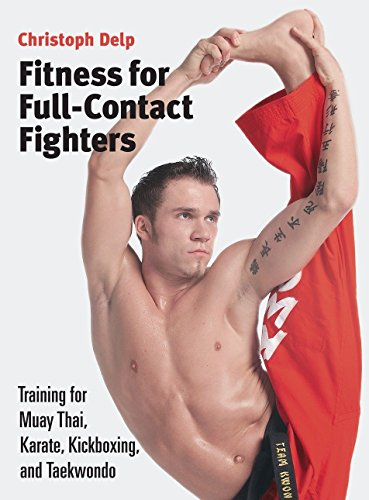 9781583941577: Fitness for Full-Contact Fighters: Training for Muay Thai, Kickboxing, Karate, and Taekwondo