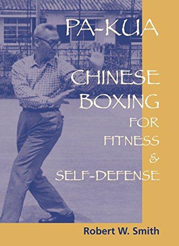 Pa-Kua: Chinese Boxing for Fitness and Self-Defense: Robert W. Smith