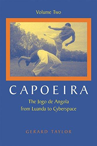 9781583941836: Capoeira: The Jogo de Angola from Luanda to Cyberspace, Volume Two