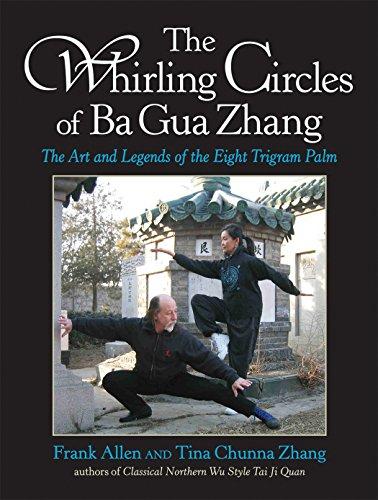 The Whirling Circles of Ba Gua Zhang: Zhang, Tina Chunna,