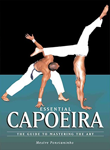 9781583941966: Essential Capoeira: The Guide to Mastering the Art