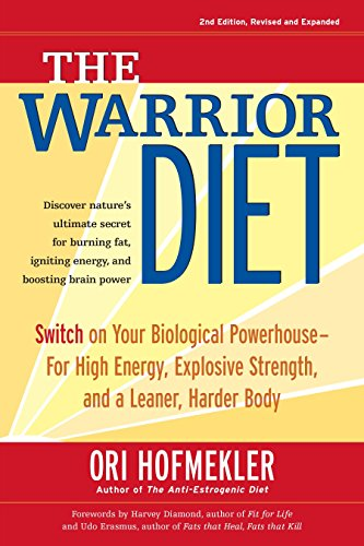 9781583942000: The Warrior Diet, 2nd Edition: Switch on Your Biological Powerhouse for High Energy, Explosive Strength, and a Leaner, Harder Body
