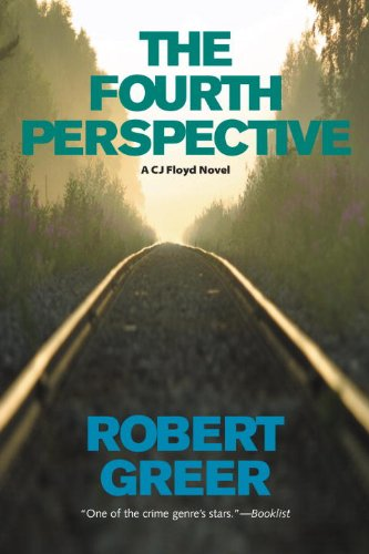 The Fourth Perspective (CJ Floyd Mystery Series): Robert Greer