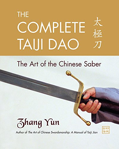 The Complete Taiji Dao: The Art of the Chinese Saber: Zhang, Yun