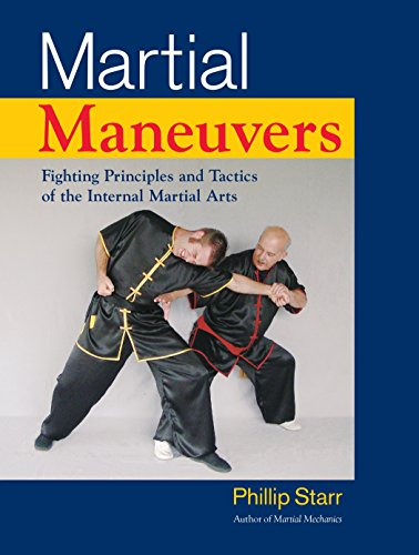 9781583942307: Martial Maneuvers: Fighting Principles and Tactics of the Internal Martial Arts