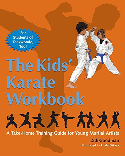 The Kids' Karate Workbook: A Take-Home Training Guide for Young Martial Artists: Goodman, Didi