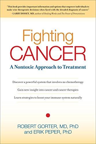 Fighting Cancer: A Nontoxic Approach to Treatment: Gorter M.D.  Ph.D, Robert; Peper Ph.D., Erik