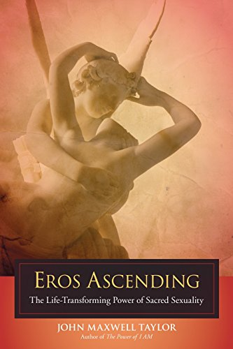 9781583942604: Eros Ascending: The Life-Transforming Power of Sacred Sexuality