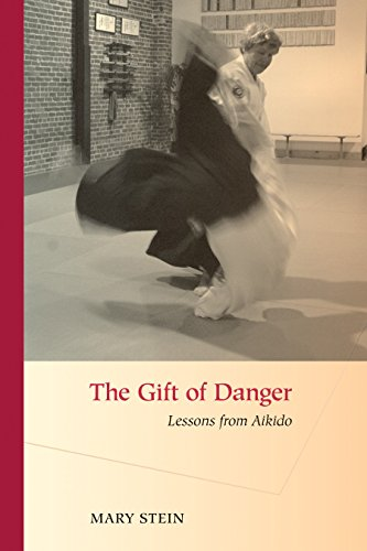 9781583942734: The Gift of Danger: Lessons from Aikido