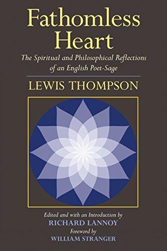 Fathomless Heart The Spiritual & Literary Reflections: Lewis Thompson, Richard