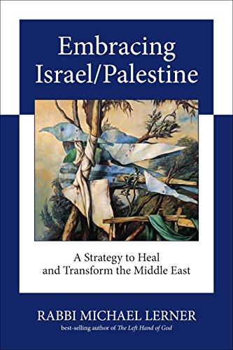 Embracing Israel/Palestine: A Strategy to Heal and Transform the Middle East [Signed] [First ...