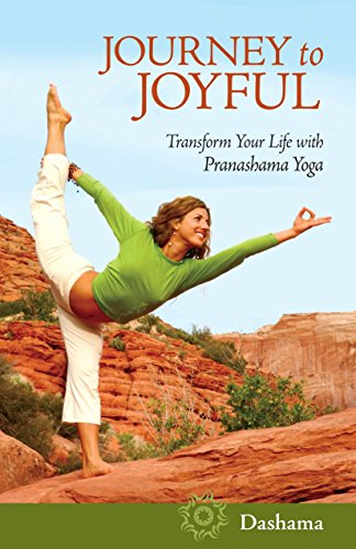 9781583943229: Journey to Joyful: Transform Your Life with Pranashama Yoga