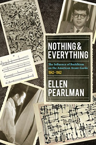 9781583943632: Nothing and Everything - The Influence of Buddhism on the American Avant Garde: 1942 - 1962