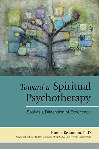 9781583943700: Toward a Spiritual Psychotherapy: Soul as a Dimension of Experience