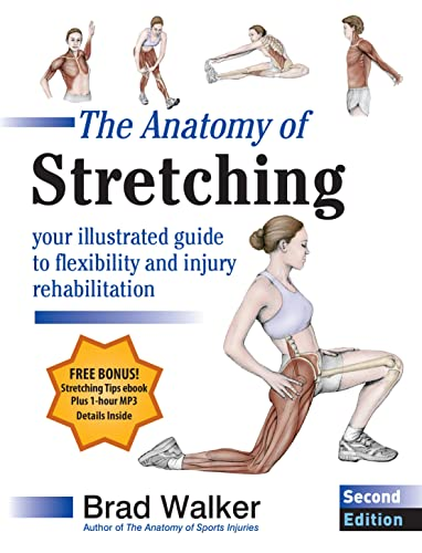 The Anatomy of Stretching: Your Illustrated Guide to Flexibility and Injury Rehabilitation (Second ...