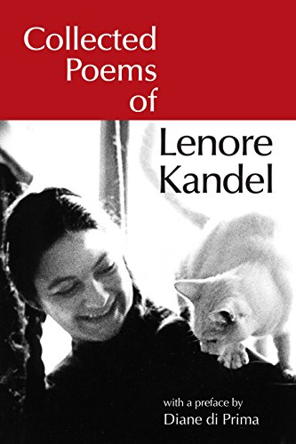 Collected Poems of Lenore Kandel: Lenore Kandel