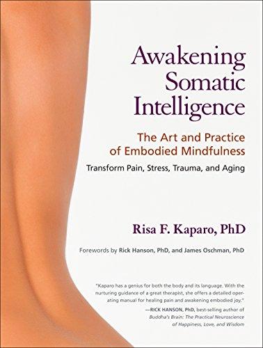 AWAKENING SOMATIC INTELLIGENCE: The Art & Practice: Kaparo, Risa &