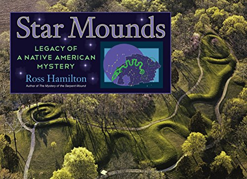 9781583944462: Star Mounds: Legacy of a Native American Mystery