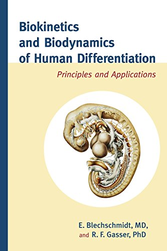 Biokinetics and Biodynamics of Human Differentiation: Principles and Applications: Blechschmidt, E....