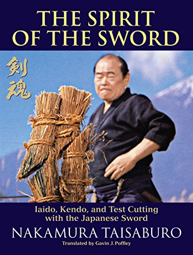 9781583945421: The Spirit Of The Sword: Iaido, Kendo, and Test Cutting with the Japanese Sword