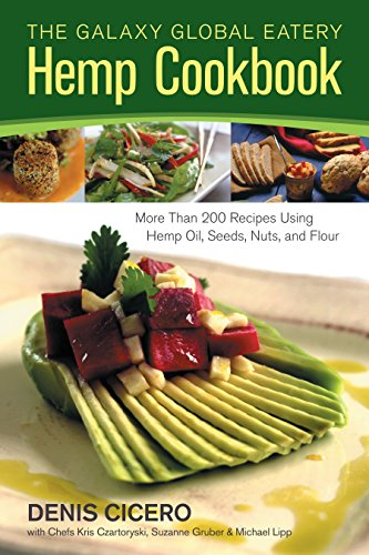 The Galaxy Global Eatery Hemp Cookbook: More Than 200 Recipes Using Hemp Oil, Seeds, Nuts, and ...