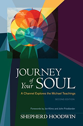Journey of Your Soul: A Channel Explores the Michael Teachings: Hoodwin, Shepherd
