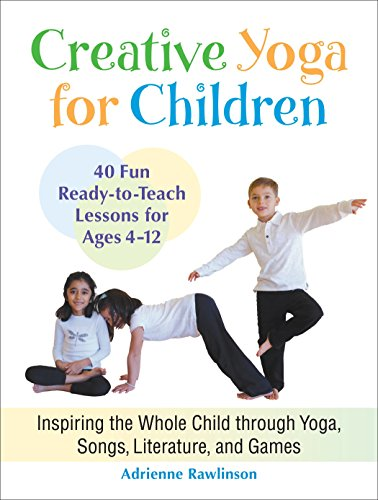 9781583945544: Creative Yoga for Children: Inspiring the Whole Child Through Yoga, Songs, Literature, and Games