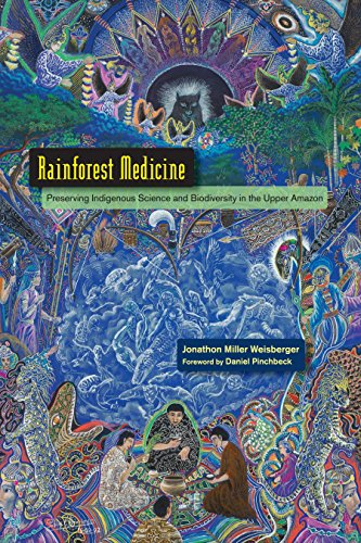 9781583946084: Rainforest Medicine: Preserving Indigenous Science and Biodiversity in the Upper Amazon