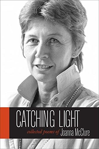 9781583946138: Catching Light: Collected Poems of Joanna McClure (Io Poetry Series)