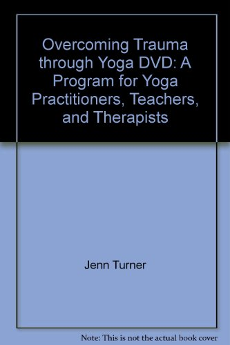 9781583946176: Overcoming Trauma through Yoga DVD: A Program for Yoga Practitioners, Teachers, and Therapists