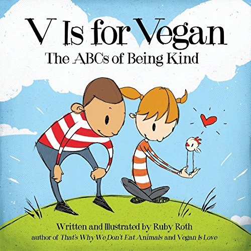 9781583946497: V Is for Vegan: The ABCs of Being Kind