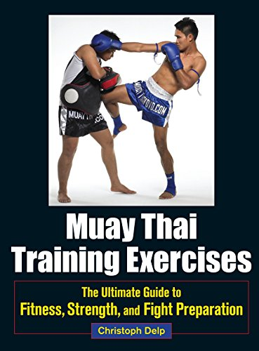 9781583946572: Muay Thai Training Exercises: The Ultimate Guide to Fitness, Strength, and Fight Preparation